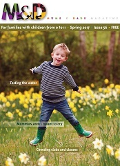Spring 2017 issue of Mums&Dads family magazine